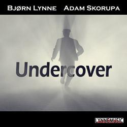 Bjørn Lynne & Adam Skorupa - Undercover