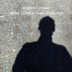 Bjørn Lynne - Here Comes That Feeling