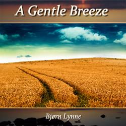 Bjørn Lynne Relaxation Music Series - A Gentle Breeze