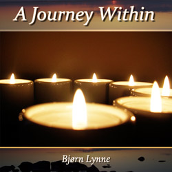 Bjørn Lynne Relaxation Music Series - A Journey WIthin
