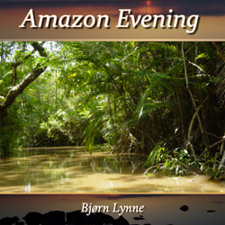 Bjørn Lynne Relaxation Music Series - Amazon Evening