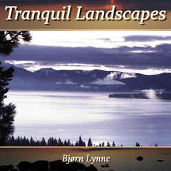 Bjørn Lynne Relaxation Music Series - Tranquil Landscapes