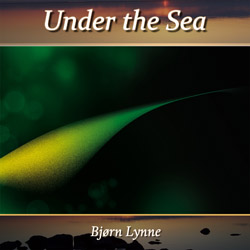 Bjørn Lynne Relaxation Music Series - Under the Sea
