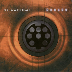 Dr. Awesome - Decade