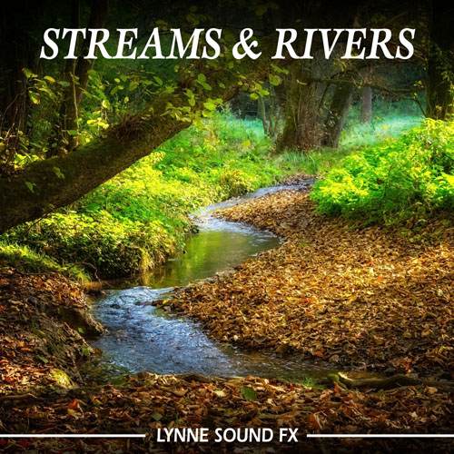 Lynne Sound FX: Streams & Rivers